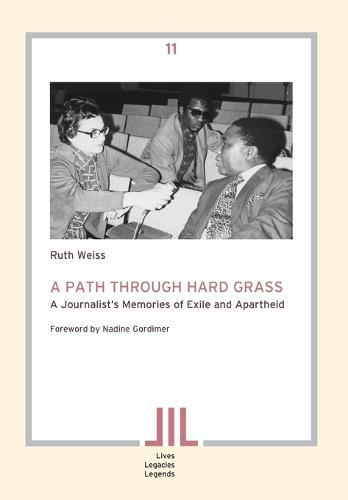 A Path Through Hard Grass: A Journalist's Memories of Exile and Apartheid