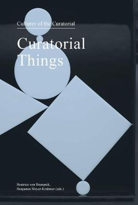 Curatorial Things: Cultures of theCuratorial4