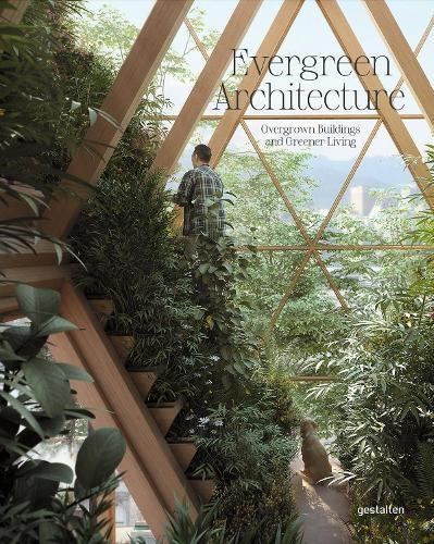 Evergreen Architecture: Overgrown Buldings and Greener Living