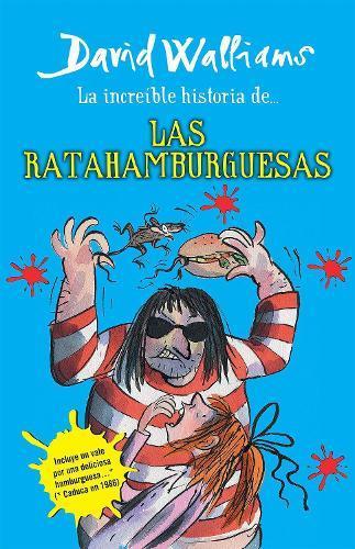 La increible historia de...las ratahamburguesas / The Amazing Story of ... theRatBurgers