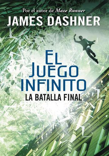La batalla final (El juego infinito 3) / The Game of Lives (The Mortality Doctri ne, Book Three)