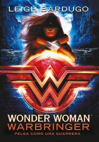 Wonder Woman: Warbringer: Pelea Como Una Guerrera(SpanishEdition)