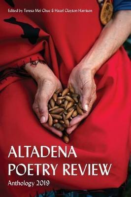 Altadena Poetry Review 2019 by Teresa Mei Chuc, Hazel Harrison