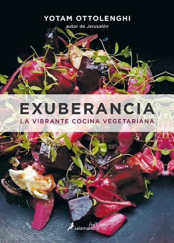 Exuberancia / Plenty More: La Vibrante Cocina Vegetariana / Vibrant Vegetable Cooking fromLondon'sOttolenghi