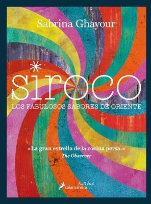 Siroco / Sirocco: Los Fabulosos Sabores de Oriente / Fabulous Flavors from the Middle East
