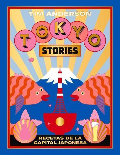 Tokyo Stories: Recetas de laCapitalJaponesa