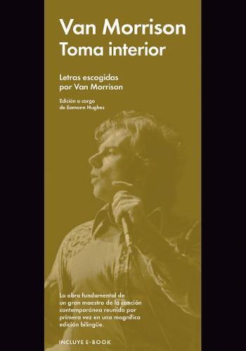 Toma Interior: Letras Escogidas Por Van Morrison