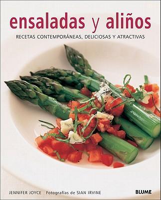 Ensaladas y Alinos: Recetas Contemporaneas, DeliciosasyAtractivas