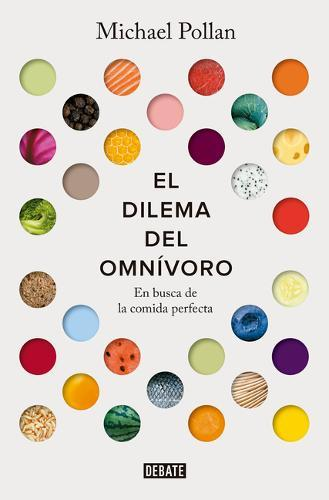 El Dilema del Omnivoro: En Busca de la Comida Perfecta / The Omnivore's Dilemma: A Natural History ofFourMeals