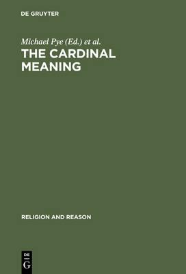 the cardinal meaning essays in comparative hermeneutics buddhism  the cardinal meaning essays in comparative hermeneutics buddhism and christianity