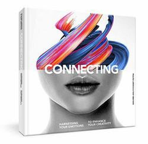 Connecting: Harness Your Emotions to EnhanceYourCreativity