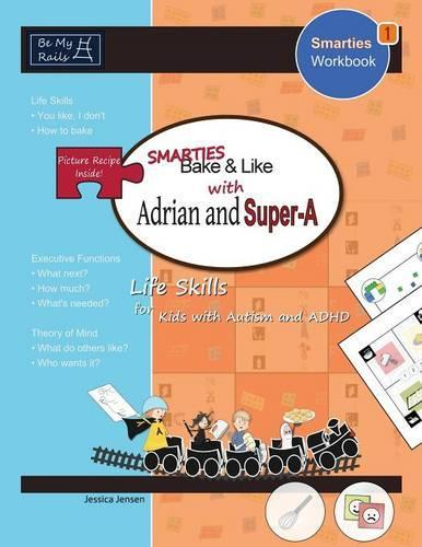 Smarties Bake & Like with Adrian and Super-A: Life Skills for Kids with Autism and ADHD