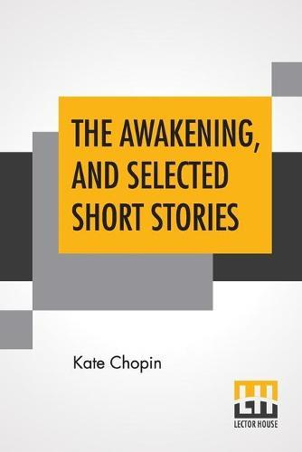 The Awakening, And Selected Short Stories: With An Introduction ByMarilynneRobinson