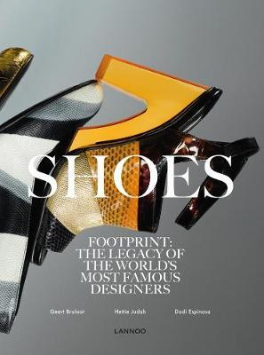 Shoes: Footprint: The Legacy of the World's MostFamousDesigners