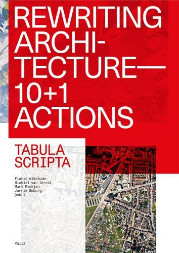 Rewriting Architecture: 10+1 Actions for an Adaptive Architecture