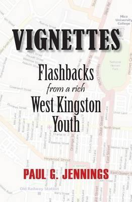 Vignettes: Flashbacks from a rich West Kingston Youth
