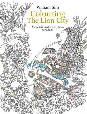Colouring the Lion City: A Sophisticated Activity BookforAdults
