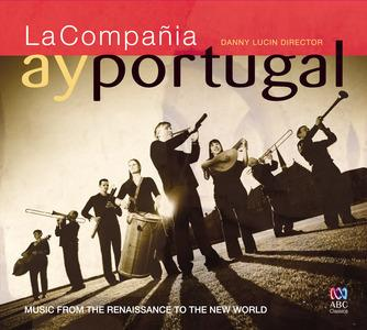 Ay Portugal Music From The Renaissance To The New World