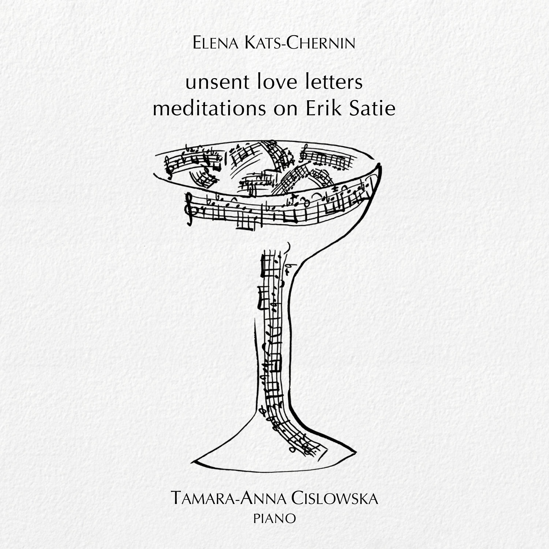 Elena Kats-Chernin: Unsent Love Letters - Meditations On Erik Satie
