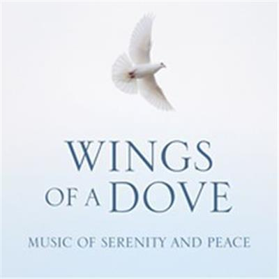 Wings Of A Dove: Music Of Serenity And Peace