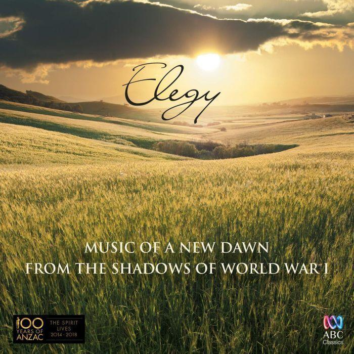 Elegy: Music Of A New Dawn From the Shadows of World War 1