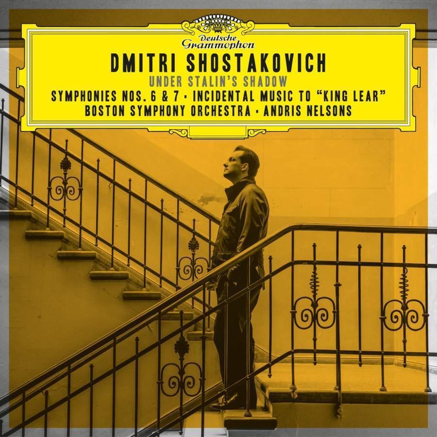 Shostakovich: Under Stalin's Shadow: Symphonies 6 & 7 - Incidental Music toKingLear