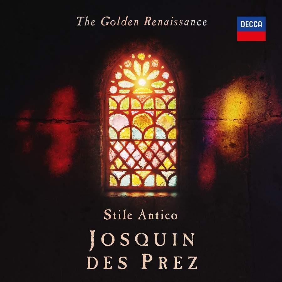 Josquin Des Prez: The Golden Renaissance