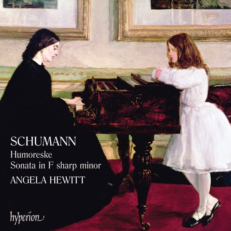 Schumann: Humoreske & Piano Sonata No. 1 in F sharp minor, Op. 11