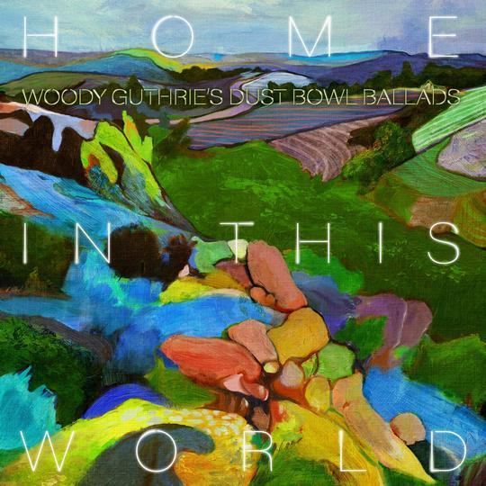Home In This World: Woody Guthrie's Dust Bowl Ballads