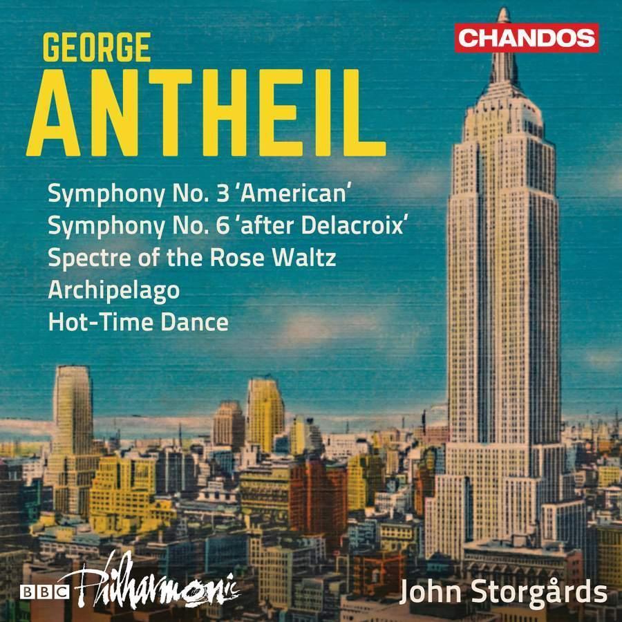 George Antheil: Symphonies 3&6