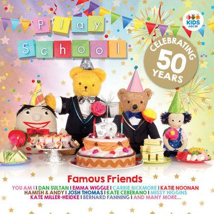 Play School: Famous Friends (Celebrating 50 Years)