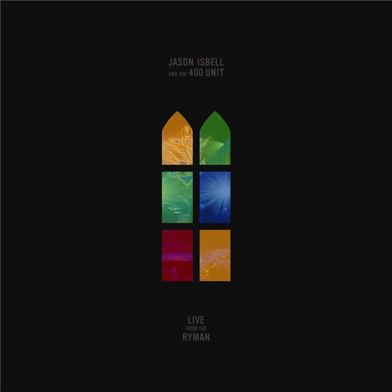 Jason Isbell and the 400 Unit: Live FromTheRyman