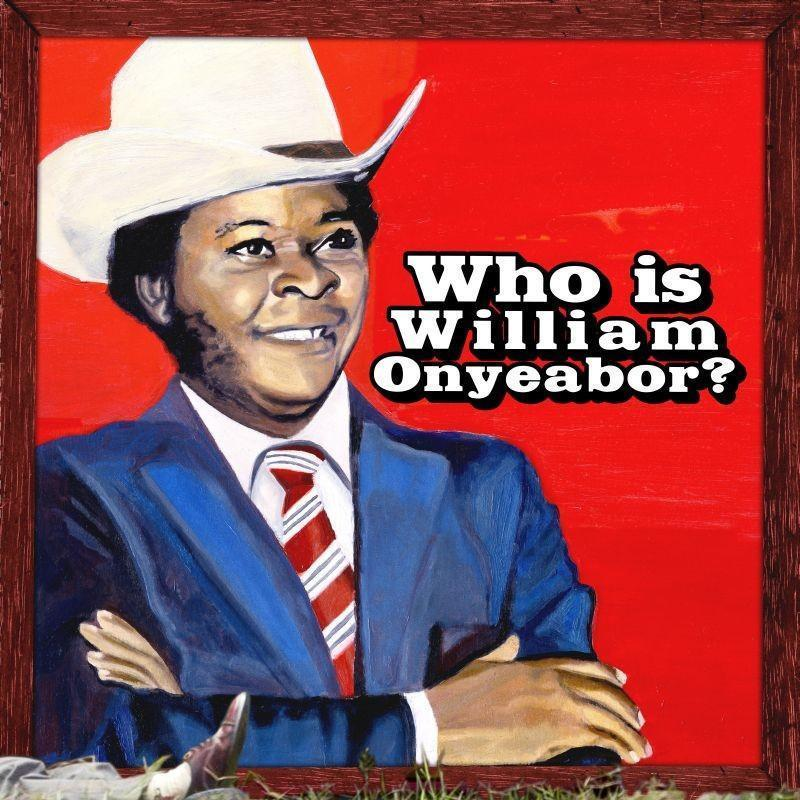 Who Is William Onyeabor? (World Psychedelic Classics5)(Vinyl)