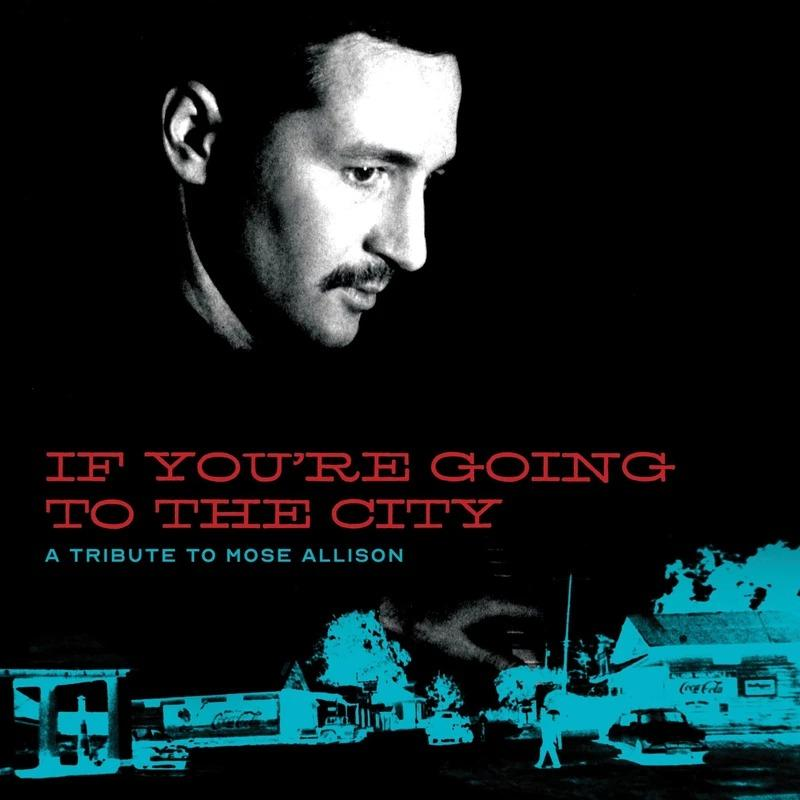 If You're Going to the City: A Tribute to Mose Allison (CD/DVD)