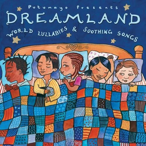Dreamland: World Lullabies and Soothing Songs
