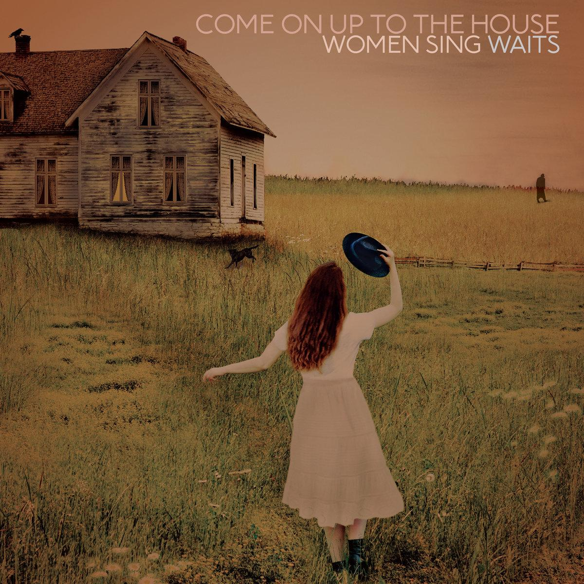 Come On Up to the House: WomenSingWaits