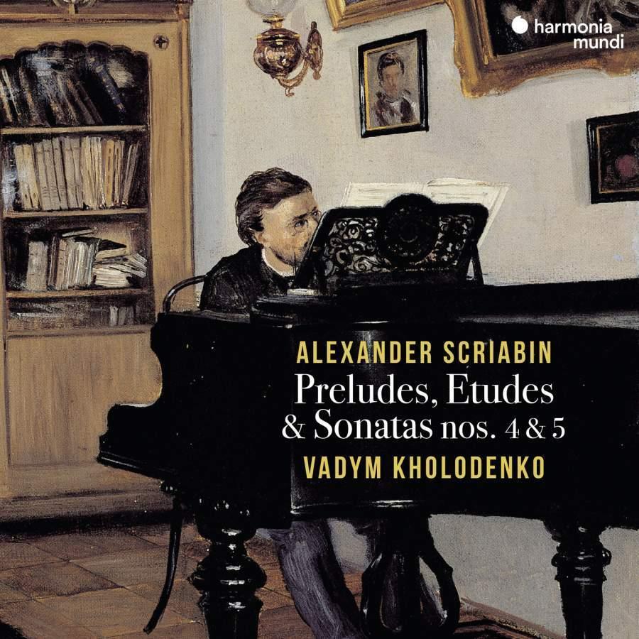 Scriabin Preludes, Etudes & Sonatas Nos. 4&5