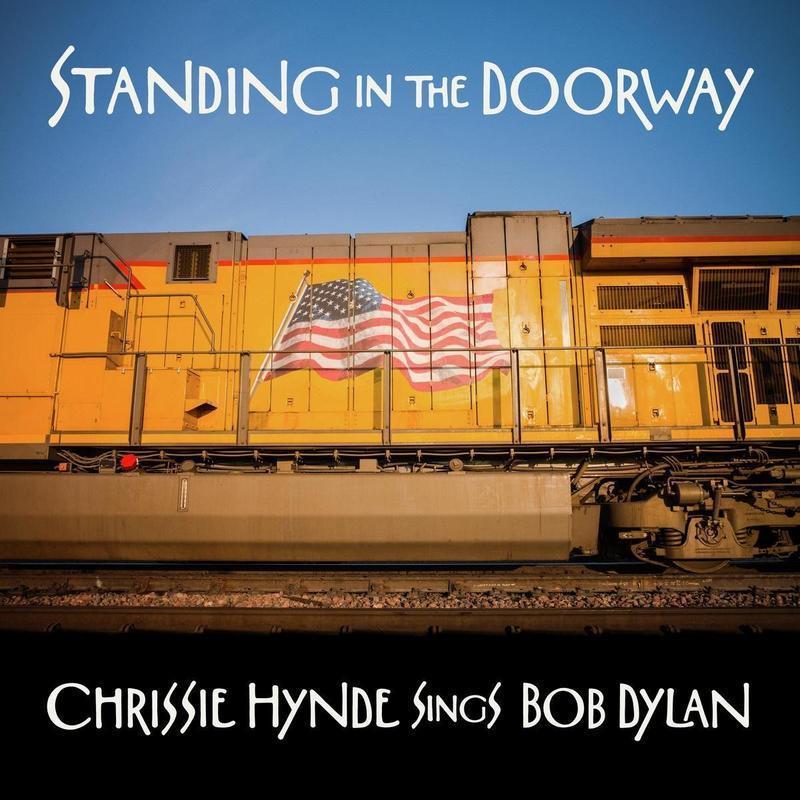 Standing in the Doorway: Chrissie Hynde SingsBobDylan
