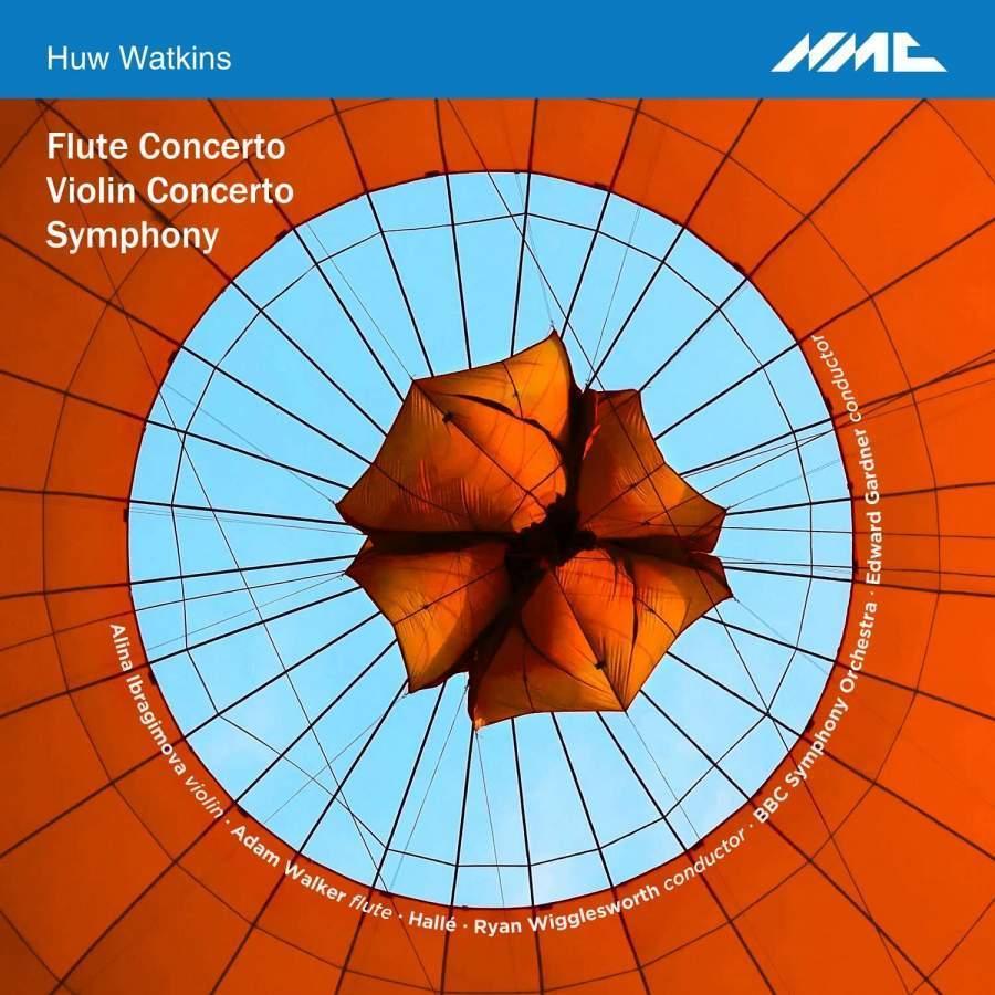 Huw Watkins: Flute Concerto, Violin Concerto & Symphony