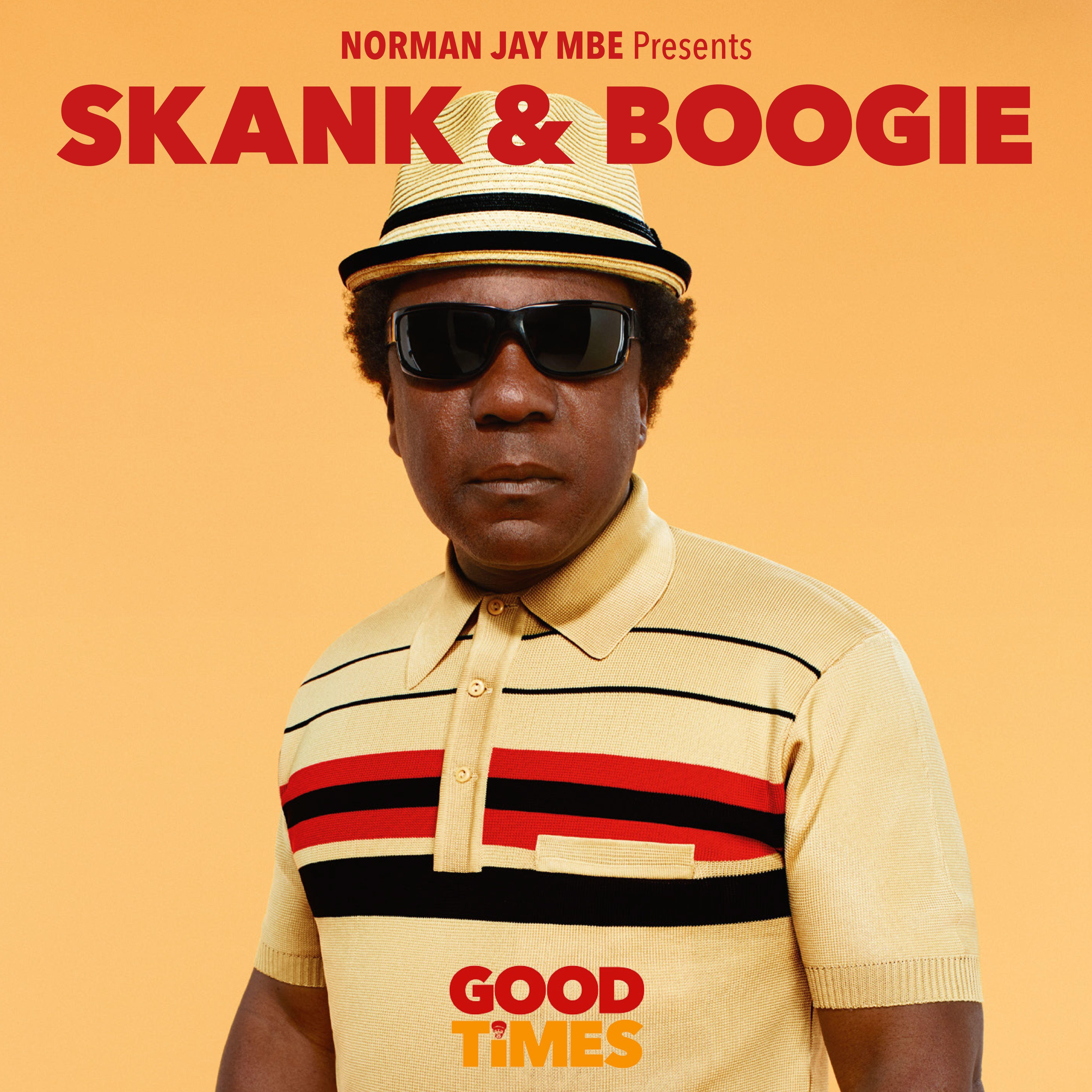 Norman Jay MBE Presents: Good Times - Skank And Boogie