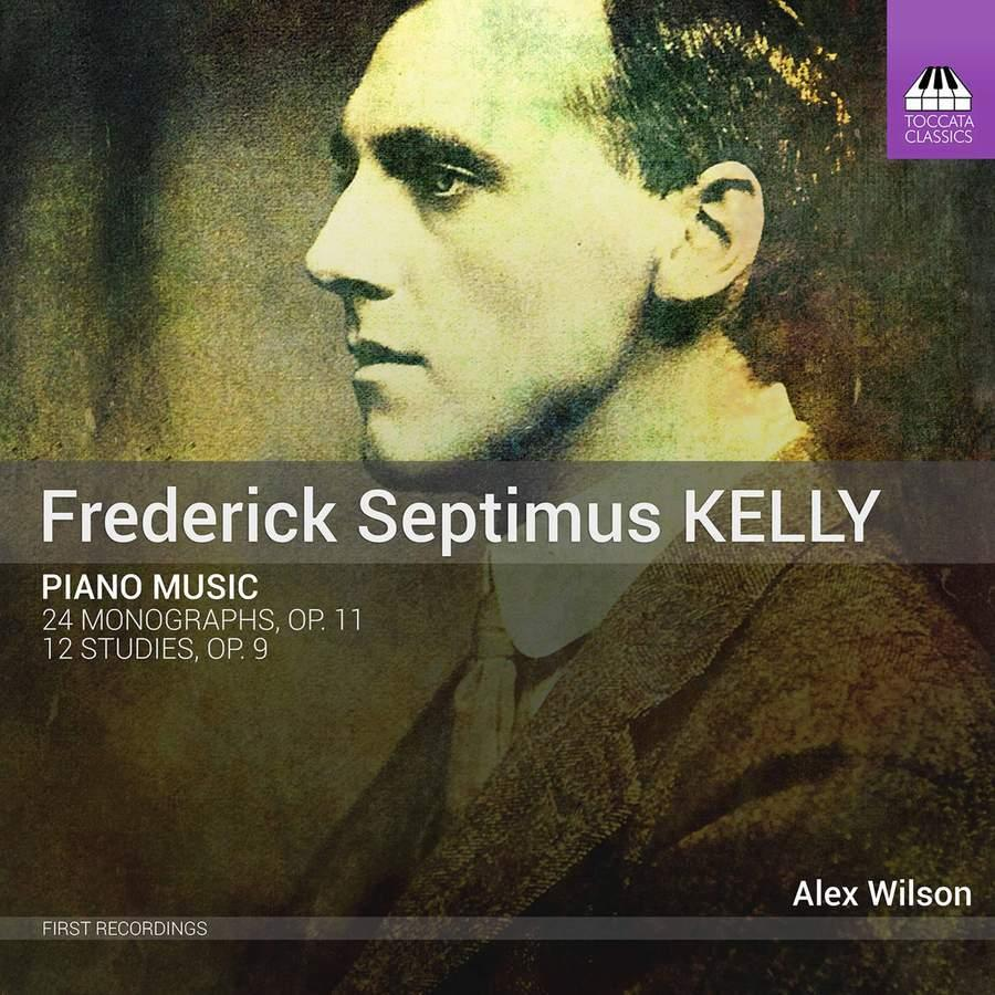 Frederick Septimus Kelly:PianoMusic
