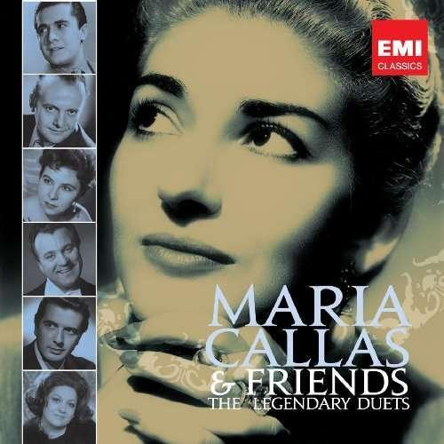 Callas And Friends The Legendary Duets