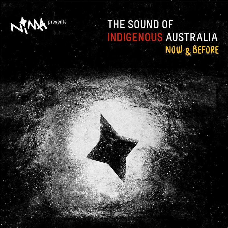 NIMA Presents The Sound of Indigenous Australia -- Now & Before