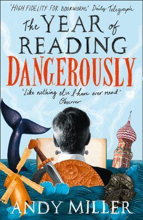 The Year of Reading Dangerously: How Fifty Great Books SavedMyLife