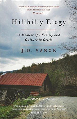 Hillbilly Elegy: A Memoir of a Family and CultureinCrisis