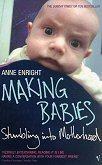 Making Babies: StumblingintoMotherhood
