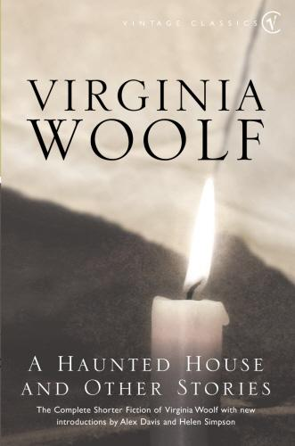 A Haunted House: The Complete Shorter Fiction