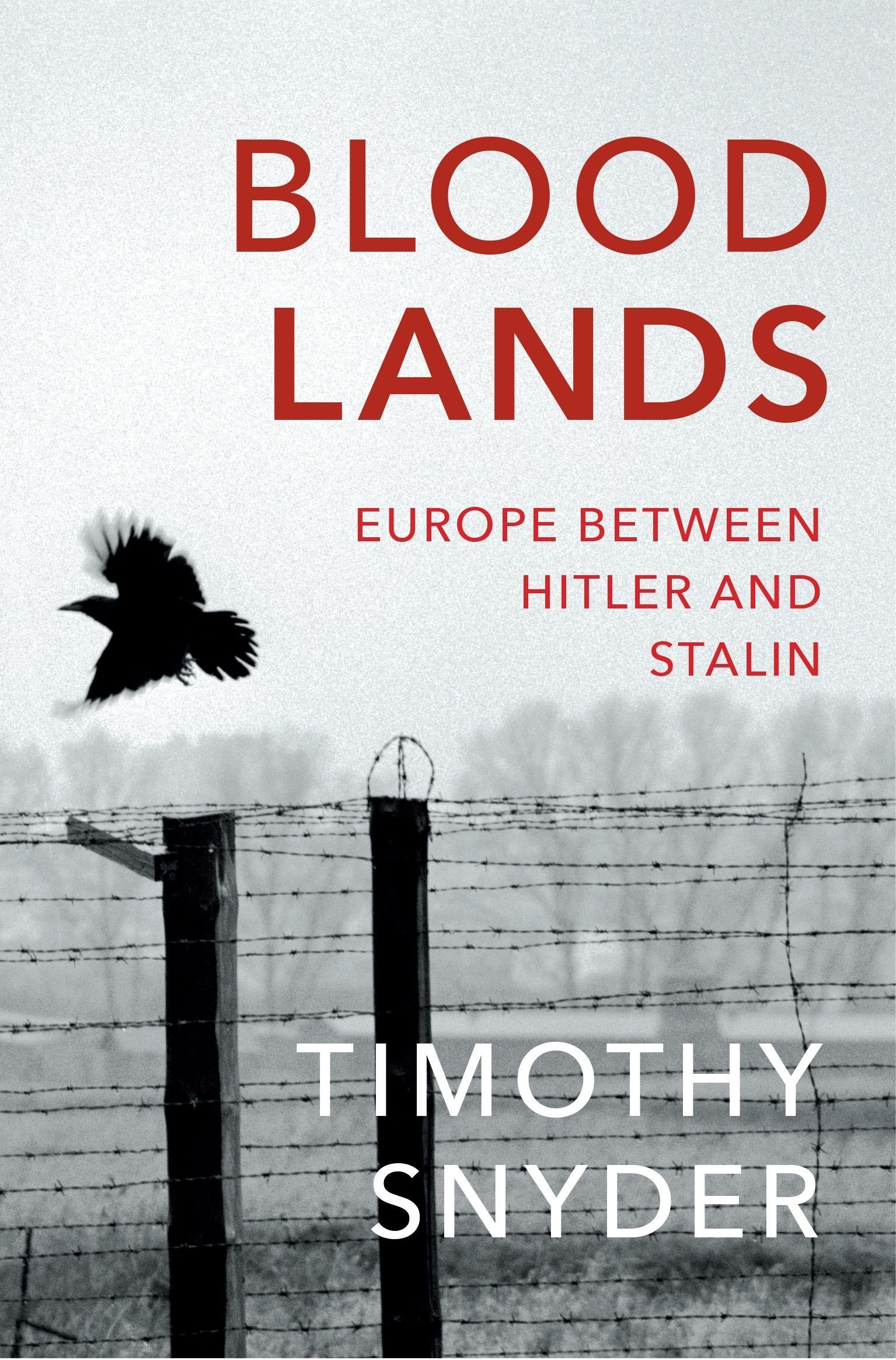 Bloodlands: Europe Between HitlerandStalin