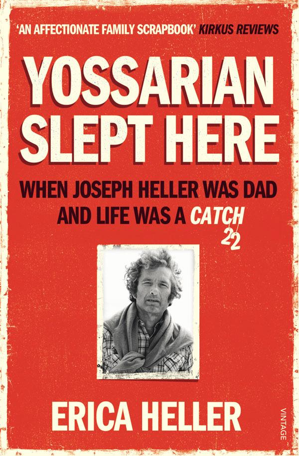 Yossarian Slept Here: When Joseph Heller was Dad and Life was a Catch-22