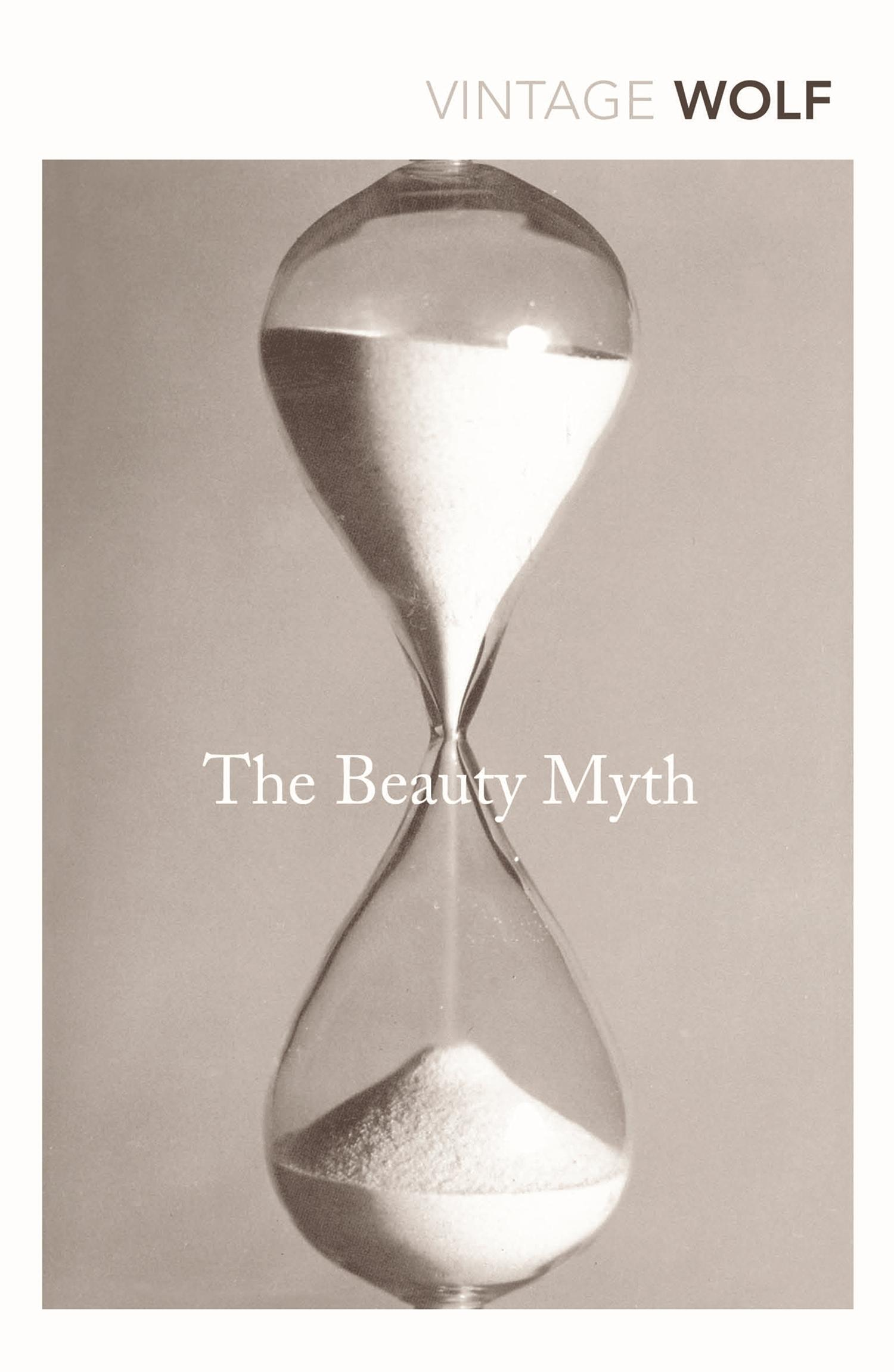 The Beauty Myth: How Images of Beauty are UsedAgainstWomen